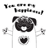 Иллюстрация с радостным мопсом который говорит - вы мое счастье Для дизайна смешных воплощений, радушных плакатов и карточек иллюстрация штока