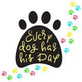 Каждая собака имеет его день - рукописную смешную мотивационную цитату, американский сленг Печать для воодушевляя плаката бесплатная иллюстрация