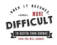 Когда будет более трудно пострадать чем изменение -- после этого вы измените бесплатная иллюстрация
