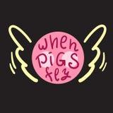 Когда свиньи летают - воодушевить и мотивационная цитата Английский идиоматизм, помечая буквами Сленг молодости Печать для вдохно иллюстрация штока