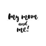 Мои мама и я - вручите вычерченную фразу литерности на день ` s матери на белой предпосылке Надпись чернил щетки потехи Стоковые Фото