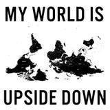 Мой мир вверх ногами цитата с картой ориентированной югом-вверх детализированной политической также вектор иллюстрации притяжки c Стоковые Фото
