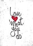 Мотивационная цитата Влюбленность чего вы делаете Стоковые Изображения
