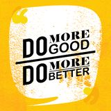 Мотивационный плакат цитаты Сделайте хорошее, больше улучшайте стоковые фото