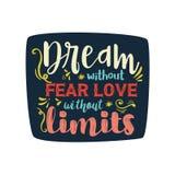 """Нарисованный рукой плакат оформления Вдохновляющая цитата """"мечта без страха, любовь без пределов """" Для поздравительных открыток,  иллюстрация вектора"""