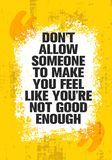 Не позвольте кто-то сделать вас чувствовать как вы не хороши достаточно Воодушевляя творческий шаблон плаката цитаты мотивировки бесплатная иллюстрация