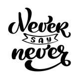 Никогда не говорите никогда фразу мотивировки Стикер установил для социальной иллюстрации каллиграфии руки текста вектора столба  Стоковое Изображение