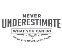 Никогда не недооценивайте чего вы можете сделать когда даже судить за вы никогда иллюстрация вектора