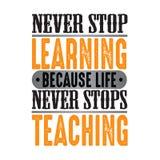 Никогда не останавливайте выучить потому что жизнь никогда не останавливает, хороший для печати иллюстрация штока