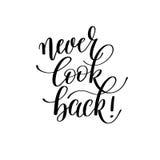 Никогда не посмотрите назад! - написанная рука помечающ буквами мотивировку положительный qu Стоковое фото RF