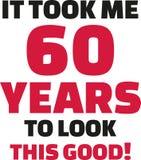 Оно приняло мне 60 лет для того чтобы посмотреть это хорошее - шестидесятый день рождения Стоковое Изображение