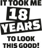 Оно приняло мне 18 лет для того чтобы посмотреть это хорошее - восемнадцатый день рождения Стоковое Фото