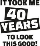 Оно приняло мне 40 лет для того чтобы посмотреть это хорошее - 40th день рождения Стоковые Изображения