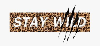 Stay Wild on leopard background royalty free illustration