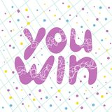 You win. The message about the victory, bright banner. The text is handwritten vector illustration