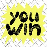 You win. The message about the victory, bright banner. The text is handwritten royalty free illustration