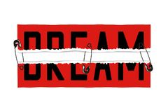 Dream slogan on red ripped paper sticker and secured by safety pin. T shirt design print, typography graphics for tee shirt. Vector illustration stock illustration