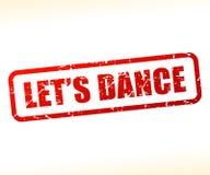 Позволяет тексту танца проштемпелевать Стоковое фото RF