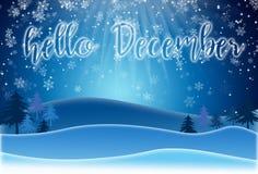 Поздравительная открытка праздника с помечать буквами ЗДРАВСТВУЙТЕ ДЕКАБРЬ на снежной предпосылке ландшафта иллюстрация вектора