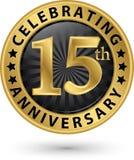 Праздновать пятнадцатый ярлык золота годовщины, вектор иллюстрация вектора