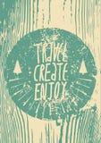 Путешествуйте, создайтесь, насладитесь Рукописный плакат года сбора винограда grunge фразы литерности вектор иллюстрации ретро иллюстрация вектора