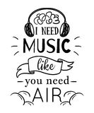 Плакат оформления с элементами нарисованными рукой Мне нужна музыка как вы нужен воздух Вдохновляющая цитата Стоковое Изображение RF
