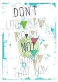 Плакат Grunge. Взгляд ` t Дон назад вы th re ` не идя Стоковое Фото