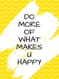 Сделайте больше из что делает вами счастливую цитату бесплатная иллюстрация