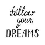 сновидения следуют за вашим Вдохновляющая цитата о счастливом Стоковое Изображение