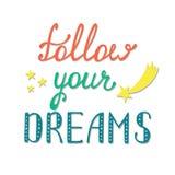 сновидения следуют за вашим Вдохновляющая цитата о счастливом Стоковая Фотография