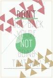 Современный плакат. Взгляд ` t Дон назад вы th re ` не идя Стоковое фото RF