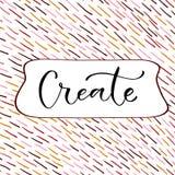 создайтесь Рукописное украшение, поздравительная открытка, дизайн футболки Иллюстрация вектора каллиграфии иллюстрация штока