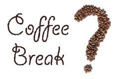 Сформулируйте ` перерыва на чашку кофе ` и форму вопросительного знака сделанного из зажаренных в духовке кофейных зерен эспрессо Стоковое Фото