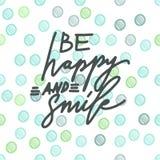 Счастливый и улыбка Цитата мотивировки литерности руки иллюстрация штока