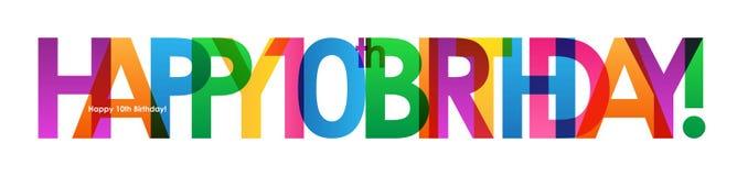 СЧАСТЛИВЫЙ 10th ДЕНЬ РОЖДЕНИЯ! красочное перекрывая знамя вектора писем Стоковые Изображения