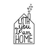 С вами я домашняя литерность Романтичная цитата о влюбленности Стоковые Изображения RF
