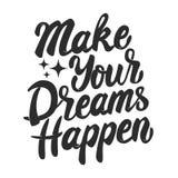 Сделайте ваши мечты случиться Нарисованная рука помечающ буквами изолированную фразу Стоковое Изображение RF