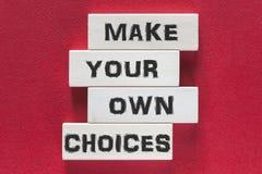 Сделайте ваши собственные выборы Мотивационное сообщение стоковые фото