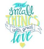 Сделайте малые вещи с большой влюбленностью Стоковая Фотография