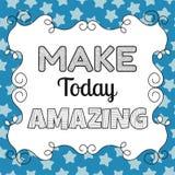 Сделайте сегодня изумлять, цитата, воодушевлять, мотируя фразу бесплатная иллюстрация