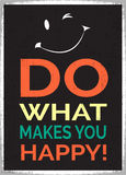 Сделайте что делает вас счастливый Стоковые Фото