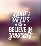Следовать вами мечты и верьте в себе Стоковые Изображения