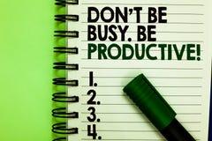 Текст Дон t почерка не быть занятый Производительный Работа смысла концепции эффективно организует ваше время план-графика написа стоковое фото