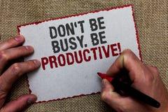 Текст Дон t сочинительства слова не быть занятый Производительный Концепция дела для работы эффективно организует ваше время план стоковая фотография rf