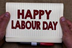 Текст почерка писать счастливый День труда Концепция знача ежегодный отпуск для того чтобы отпраздновать достижения человека рабо стоковые изображения