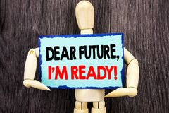 Текст сочинительства показывая дорогое Будущее, я готов Концепция знача вдохновляющее мотивационное доверие достижения плана напи стоковое фото rf