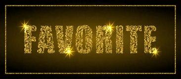 ФАВОРИТ слова Золотой текст сделанный флористических элементов с искрами на темной предпосылке иллюстрация штока