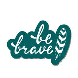 Храбрый Вдохновляющая цитата о счастливом Стоковое Фото