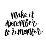 Цитата рук-чертежа: Сделайте им декабрь для того чтобы вспомнить, в ультрамодном каллиграфическом стиле иллюстрация штока