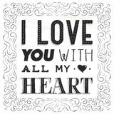 Цитата, фраза я тебя люблю от всего сердца Литерность нарисованная рукой на день валентинок Стоковые Фото